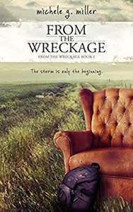 From The Wreckage by Michele Miller - Kindle Edition now Free @ Amazon