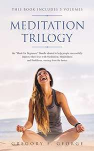 "Meditation Trilogy: the ""Made for Beginners"" (3 Volumes in 1) Bundle  Kindle Edition - Free Download @ Amazon"