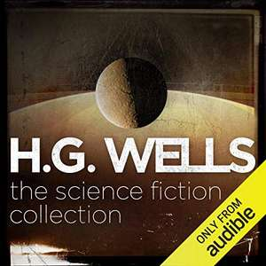 H.G. Wells: The Science Fiction Collection for £3 Audio Book at audible