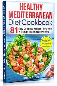 Healthy Mediterranean Diet Cookbook: 81 Easy Delicious Recipes Low Carb,Weight Loss,Healthy Living Kindle Edition  - Free Download @ Amazon