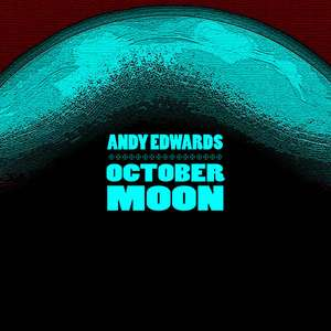 New Release Prog Rock Album From Andy Edwards  (Robert Plant,Frost* and IQ) -  October Moon Album -  Free Download @ Bandcamp
