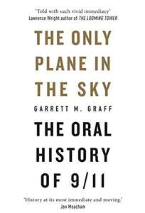 The Only Plane in the Sky: The Oral History of 9/11 Kindle Edition £1.99 @ Amazon