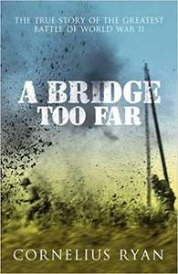 Cornelius Ryan - A Bridge Too Far - 99p @ Amazon UK (Kindle Edition)