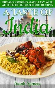 A Taste of India: Indian Cooking Made Easy with Authentic Indian Food Recipes Kindle Edition  - Free Download @ Amazon