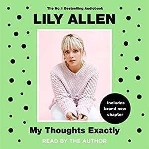 Lily Allen - My Thoughts Exactly (Audiobook) [Members Only] - £1.99 @ Audible