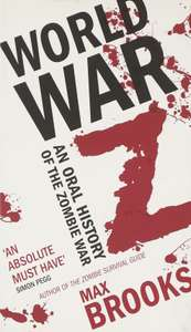 World War Z: An Oral History of the Zombie War (Kindle Edition) by Max Brooks  - 99p @ Amazon