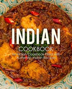 Indian Cookbook: An Indian Cookbook Filled with Authentic Indian Recipes Kindle Edition  - Free Download @ Amazon