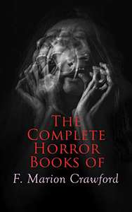 Classic Horror Collection - The Complete Horror Books of F. Marion Crawford Kindle Edition - Free Download @ Amazon
