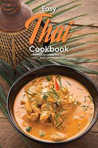 Easy Thai Cookbook: Homemade Thai Cooking Made Simple Kindle Edition  - Free @ Amazon