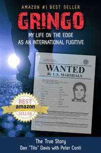 "Gringo: My Life on the Edge as an International Fugitive - Dan ""Tito"" Davis - Kindle Edition - now Free @ Amazon"