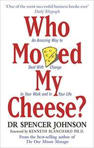 Who Moved My Cheese By Dr. Spencer Johnson - Kindle Edition 99p @ Amazon