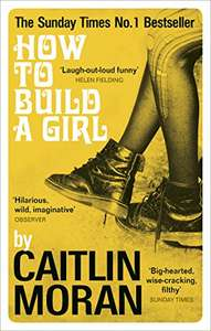 Amazon Kindle - How to Build a Girl by Caitlin Moran 99p