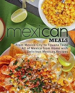 Mexican Meals: Delicious Mexican Recipes Kindle Edition  - Free Download @ Amazon