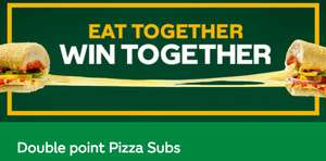Double point Pizza Subs @ Subway® - 100 points up from 50 if you buy a Pizza Sub and a Subsquad member buys anything else within 4 hours
