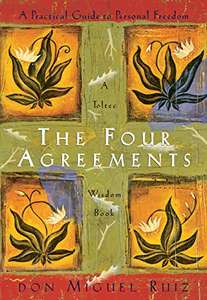 The Four Agreements: A Practical Guide to Personal Freedom by Don Miguel Ruiz & Janet Mills - Kindle Edition - now 99p @ Amazon