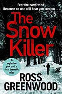 The Snow Killer: The start of an explosive new crime series for 2019 (DI Barton Series Book 1) Kindle Edition pre-order - £1.89 @ Amazon