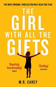 The Girl With All The Gifts by M.R.Carey - Kindle Edition - now 99p @ Amazon