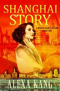 Shanghai Story: A WWII Drama Trilogy Book One free kindle amazon