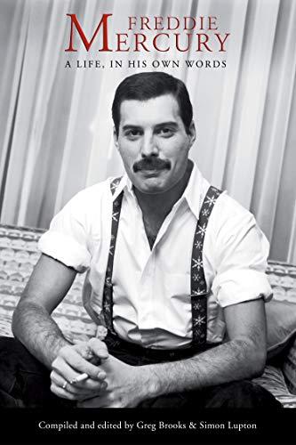 Freddie Mercury: A Life, In His Own Words by Freddie Mercury, Greg Brooks, Simon Lupton Kindle Edition 99p @ Amazon