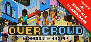 Overcrowd: A Commute 'Em Up £10.39 On Steam discount offer