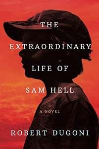 The Extraordinary Life of Sam Hell: A Novel   Paperback version £5.99 (Prime) / £9.98 (non Prime) @ amazon