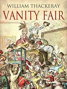 Vanity Fair by William Thackeray - Kindle Edition now Free @ Amazon