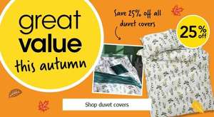 25% off Duvet covers, bed sheets and pillow cases.