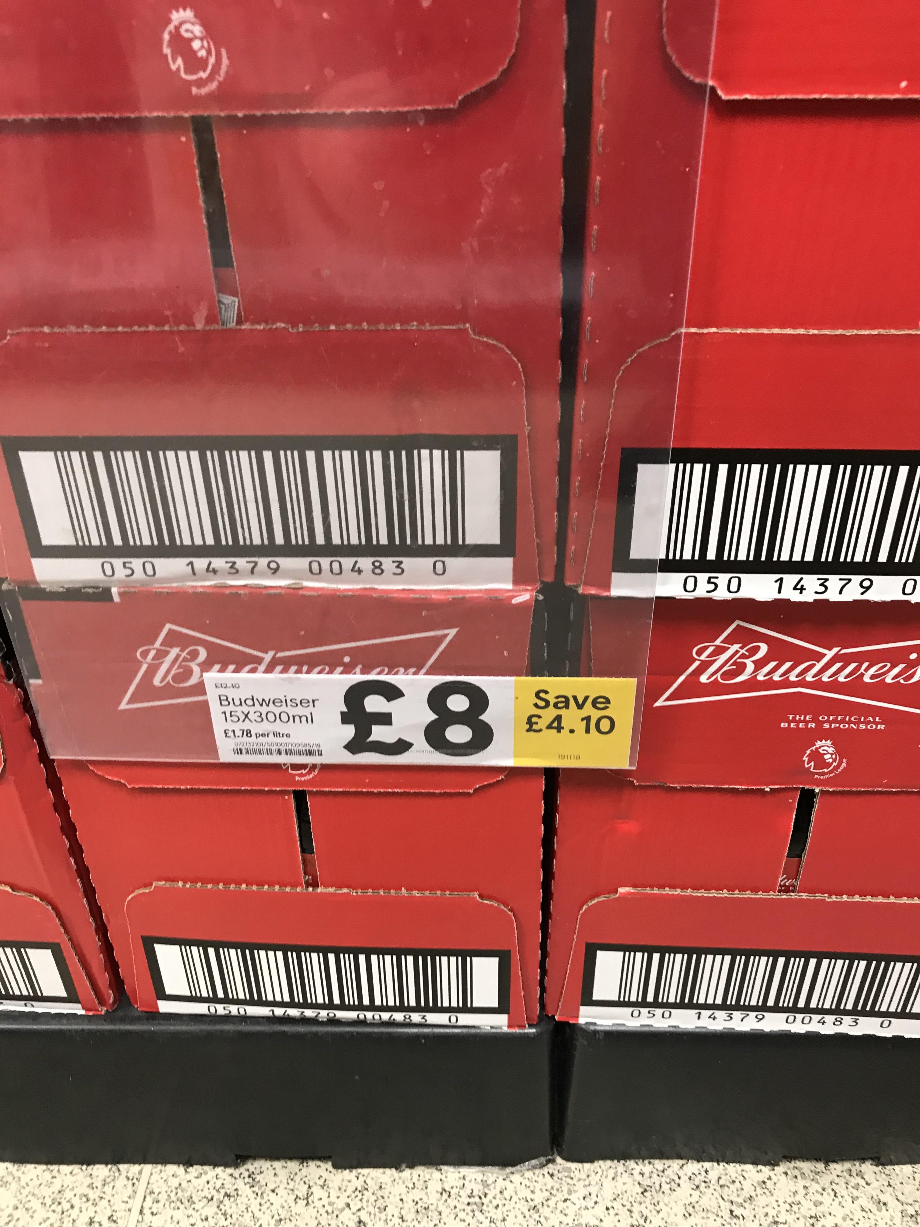 15 Budweiser £8 @ Tesco instore