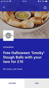 O2 priority Pizza express free smoky doughballs with your 2 for £10