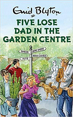 Five Lose Dad In The Garden Centre (Enid Blyton for Grown UPs), £2 at Amazon Prime (+£2.99 non-Prime)