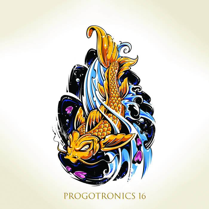 Free New Album - Various Artists - Progotronics 16 - Download Free @ Prog Sphere Bandcamp