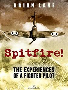 We Shall Never Forget - Spitfire!: The Experiences of a Fighter Pilot Kindle Edition - Free Download @ Amazon
