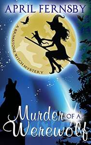 April Fernsby. Murder Of A Werewolf. FREE. Save £6.49 on print list price @ Amazon Kindle Edition