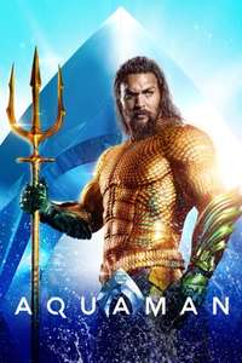 Aquaman iTunes £6.99, 4K Dolby Vision