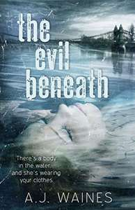 Another Super Thriller Mystery - A J Waines - The Evil Beneath Kindle Edition - Free Download @ Amazon