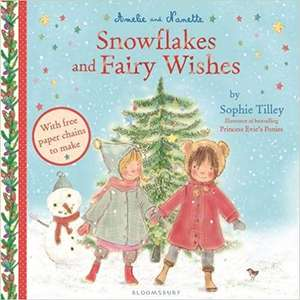 Amelie and Nanette: Snowflakes and Fairy Wishes Childrens Book £1 delivered with prime / £3.99 non-prime @ Amazon