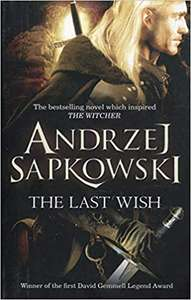 The Last Wish: Witcher 1: Introducing the Witcher - £5.84 Prime / £8.83 Non Prime at Amazon