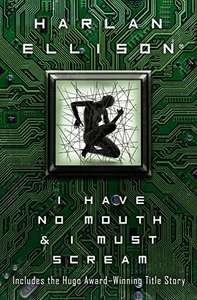 Harlan Ellison - I Have No Mouth & I Must Scream: Stories - £1.98 (Kindle Edition) @ Amazon UK