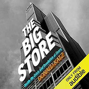 The Big Store: Inside the Crisis and Revolution at Sears Audiobook – Unabridged free on Amazon
