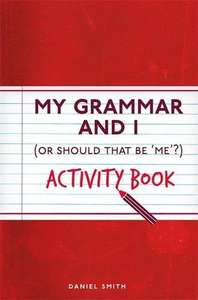 My Grammar and I Activity Book (I Used to Know That ...) £1.50 (Prime) £4.49 (Non Prime) on Amazon
