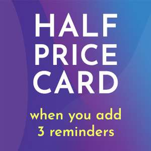 Half Price Card when you add 3 reminders