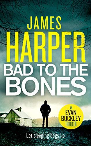 Bad To The Bones: An Evan Buckley Crime Thriller (Evan Buckley Thrillers Book 1) Kindle Edition - Free Download @ Amazon