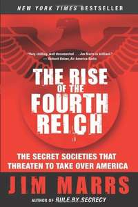 The Rise of the Fourth Reich Kindle Edition by Jim Marrs £5.99 (free with Kindle unlimited)