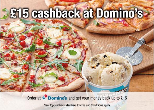 £15 Bonus cashback at Domino's for new sign up with Topcashback