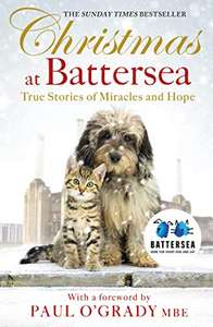 Christmas at Battersea: True Stories of Miracles and Hope (Battersea Dogs & Cats Home) Kindle Edition 99p @ Amazon