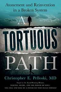 Really Interesting Biography - A Tortuous Path: Atonement and Reinvention in a Broken System Kindle Edition - Free Download @ Amazon