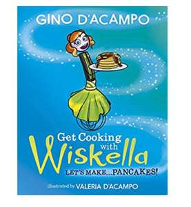 Get Cooking with Wiskella: Let's Make ... Pancakes! By Gino D'Acampo £6.47 @ Amazon