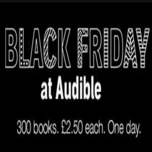 Audible Black Friday Sale (Members only) - 300 books at £2.50 each