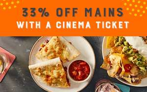 33% off mains when you show your cinema ticket @ Chiquito