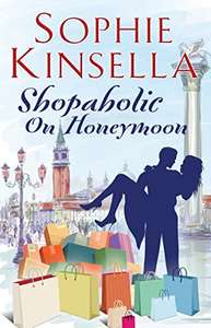 Sophie Kinsella - Shopaholic on Honeymoon (Short Story) (Shopaholic series) Kindle Edition - Now Free On Amazon